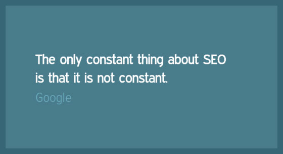 The only constant thing about SEO is that it is not constant.
