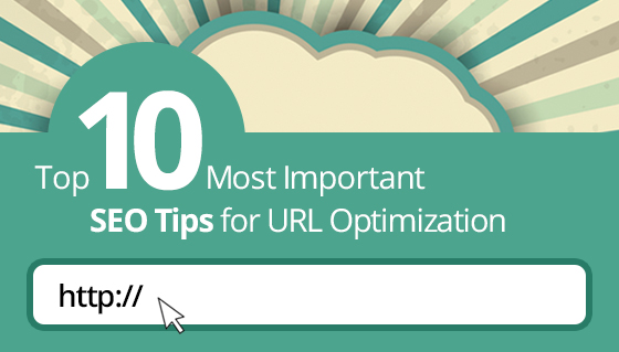 Top 10 Most Important SEO Tips for URL Optimization
