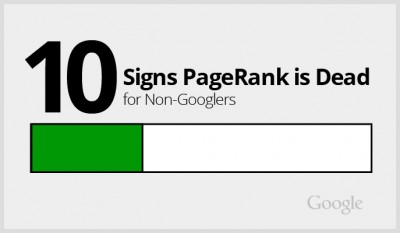 10 Signs Google PageRank is Dead…to Non-Googlers