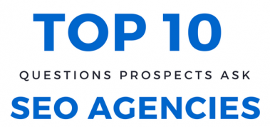 How to Nail the Top 10 Questions Prospects Ask SEO Agencies