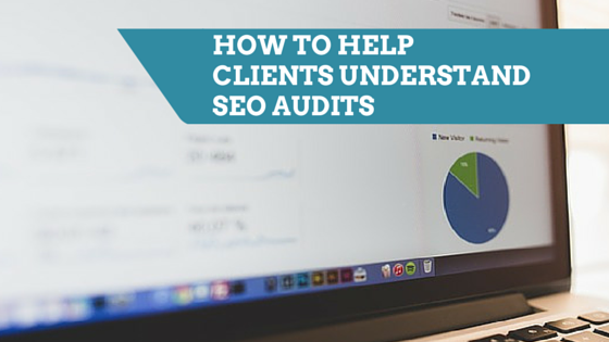Help your clients understand SEO audits