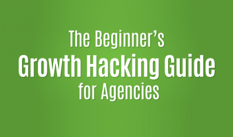 The Beginner's Growth Hacking Guide for Agencies