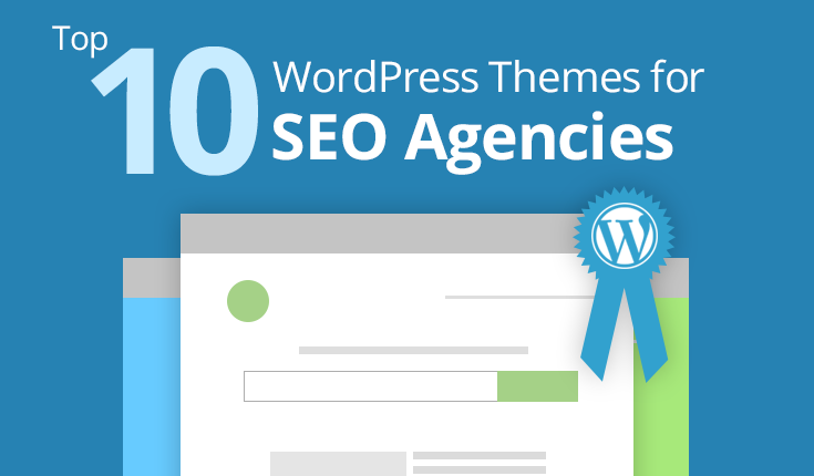Top 10 WordPress Themes for SEO Agencies