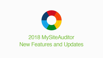 2018 MySiteAuditor New Features and Updates