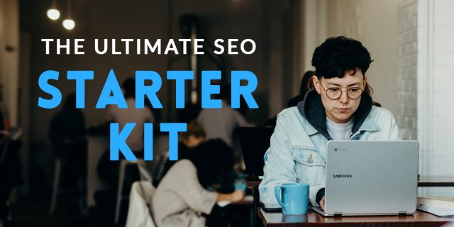 The Ultimate SEO Starter Kit